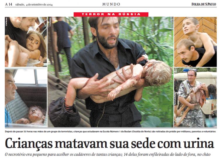 Em 4 de setembro de 2004, a Folha relatou a tragédia de Beslan