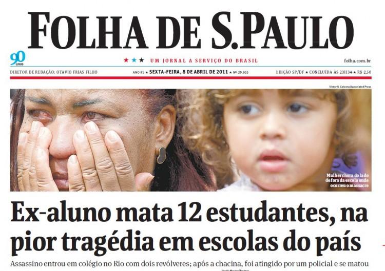 Em 8 de abril de 2011, a Folha contou como se deu o massacre em Realengo (RJ)